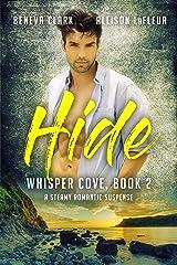 HIDE: A Steamy Romantic Suspense (Whisper Cove Book 2) Kindle Edition