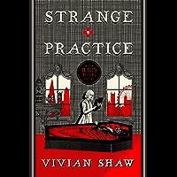 Strange Practice: A Dr Greta Helsing Novel (English Edition)