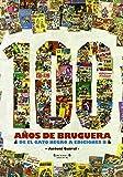 100 años de Bruguera: De El Gato Negro a Ediciones B (B CÓMIC)