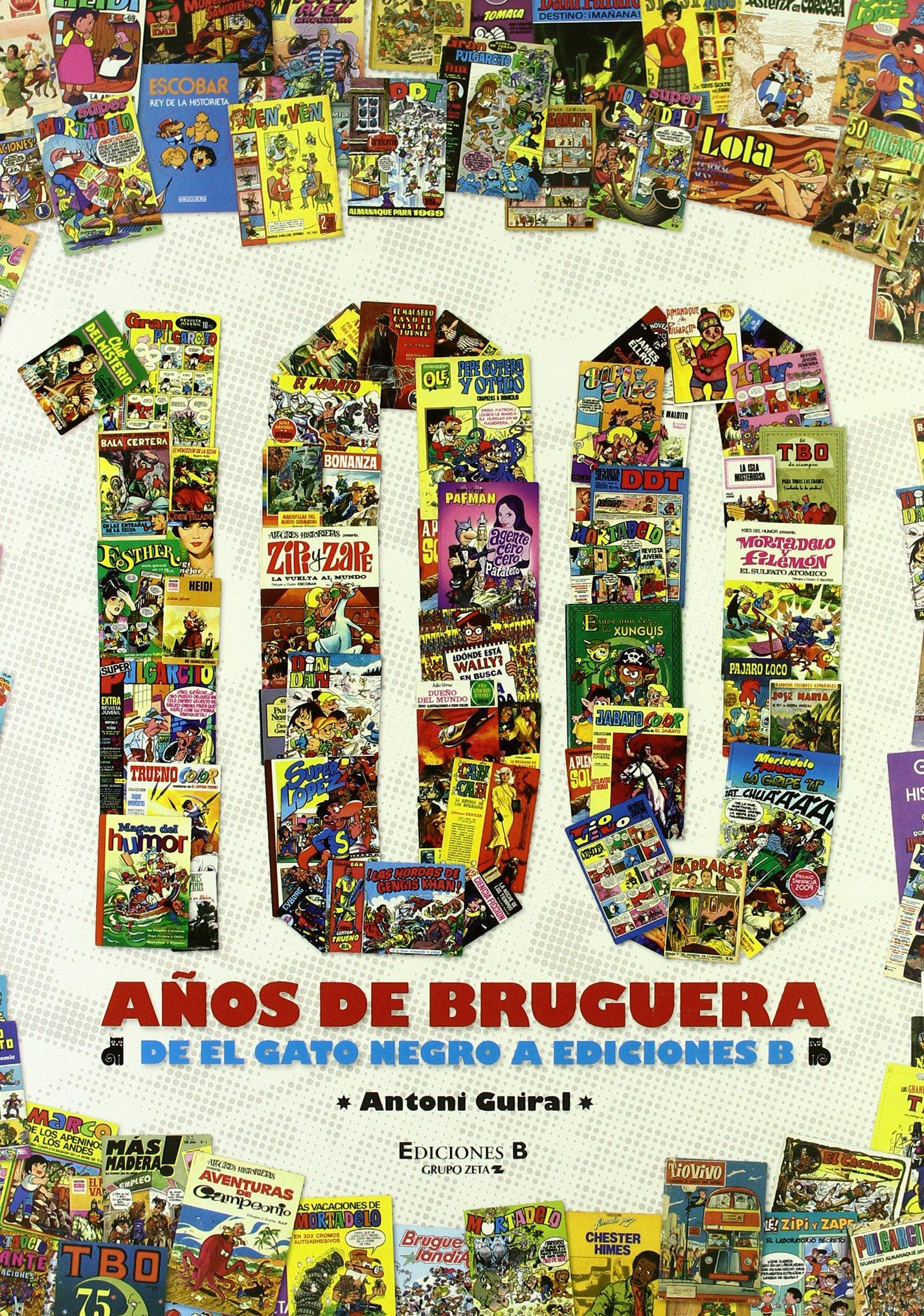 100 anos de Bruguera (Spanish Edition) (Spanish) Hardcover – November 30, 2010