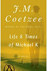 Life and Times of Michael K: A Novel