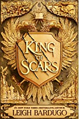 King of Scars: return to the epic fantasy world of the Grishaverse, where magic and science collide Kindle Edition
