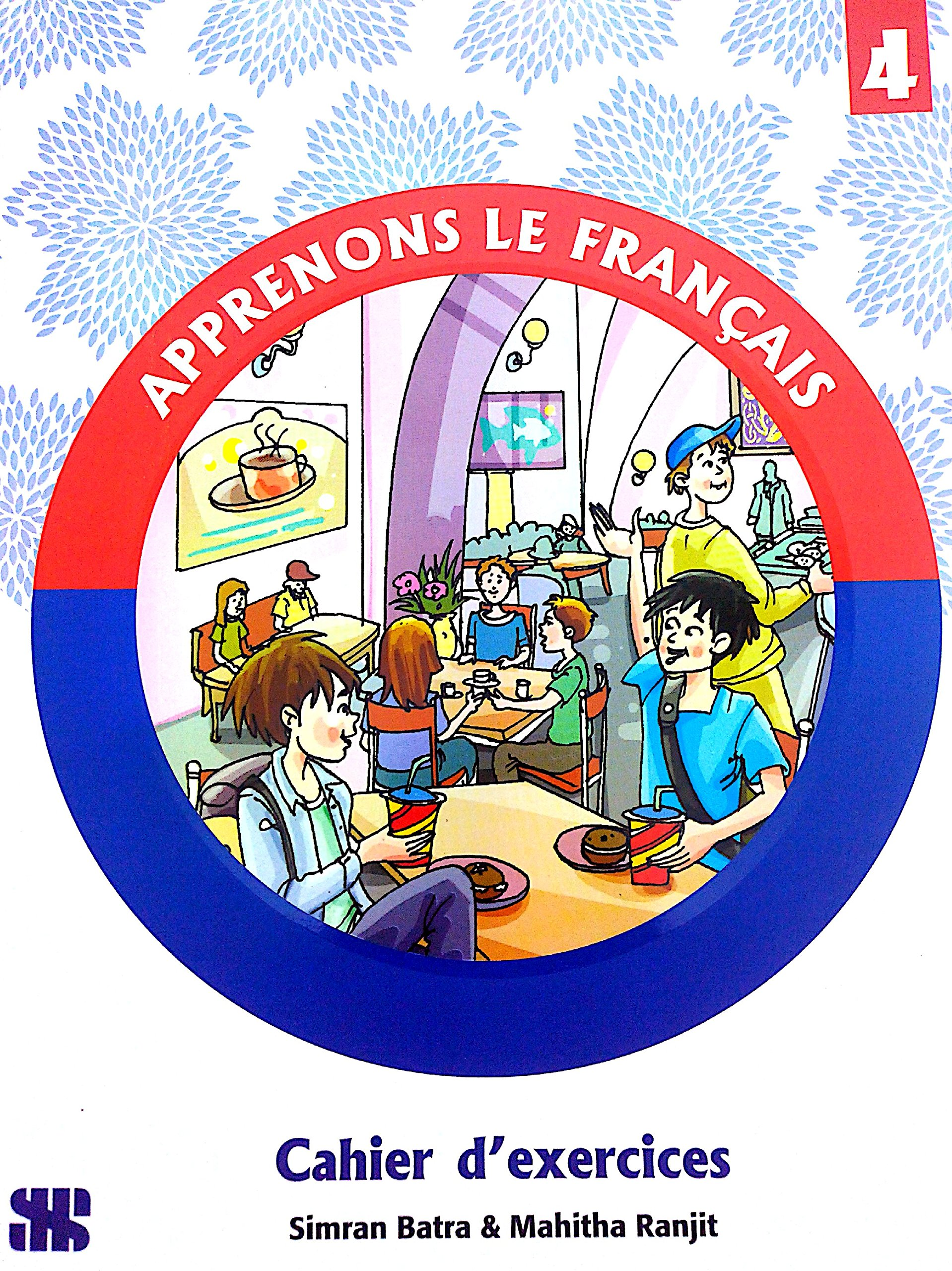 Apprenons Le Francais - 4: Educational Book: Amazon.in: Mahitha Ranjit:  Books