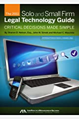 The 2011 Solo and Small Firm Legal Technology Guide: Critical Decisions Made Simple Paperback