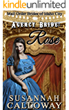Mail Order Bride: Agency Bride: Rose: A Clean and Wholesome Western Historical Romance (Mail Order Brides of Idaho City Book 2)