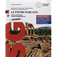Le pietre parlano. Corso di storia e geografia. Per le Scuole superiori. Con ebook. Con espansione online: 1