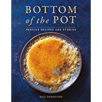 Bottom of the Pot: Persian Recipes and Stories