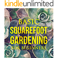 Basic Square Foot Gardening for Beginners: Gardening ideas, Urban Gardening, Gardening herbs, Vegetable garden plan (English Edition)