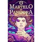 O Martelo de Pandora: As Lembranças, a Armada e a Manipuladora