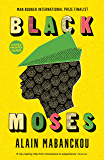Black Moses: Longlisted for the International Man Booker Prize 2017