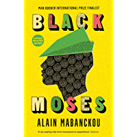 Black Moses: Longlisted for the International Man Booker Prize 2017 (English Edition)