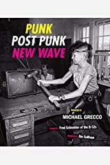 Punk, Post Punk, New Wave: Onstage, Backstage, In Your Face, 1978-1991: Onstage, Backstage, In Your Face, 1977-1989 Kindle Edition