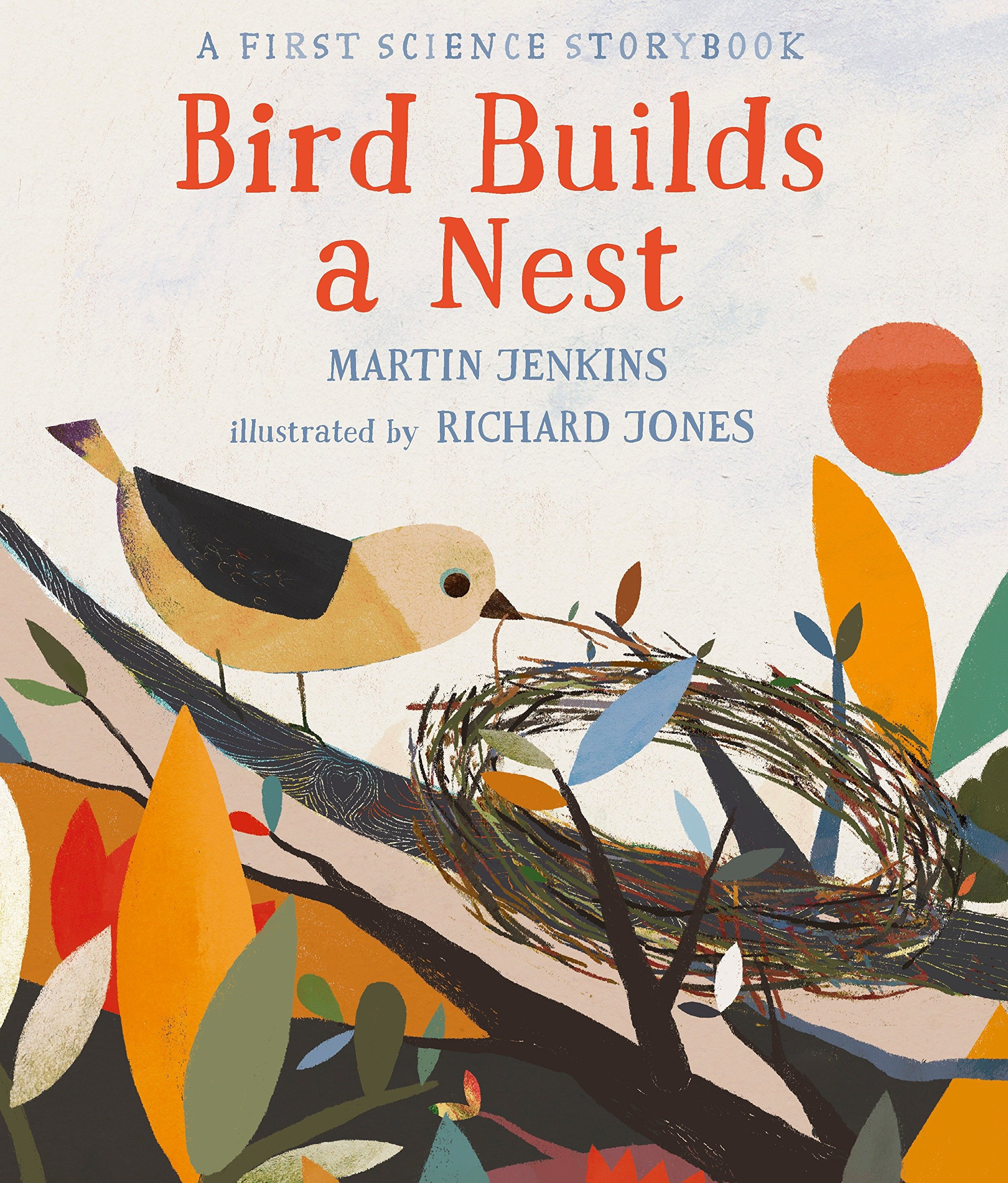 Bird Builds a Nest: A First Science Storybook (Science Storybooks)