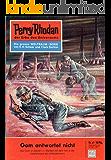 """Perry Rhodan 47: Gom antwortet nicht (Heftroman): Perry Rhodan-Zyklus """"Die Dritte Macht"""" (Perry Rhodan-Erstauflage)"""