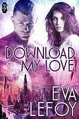 Download My Love (A Futuristic Sci-Fi Romance)