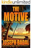 The Motive (Cycle of Violence Book 1)