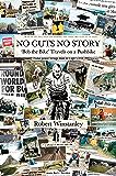 'No Guts No Story': Bob the Bike (Travels on a Pushbike)