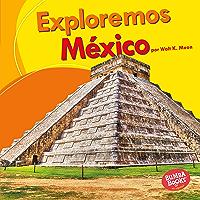 Exploremos México (Let's Explore Mexico) (Bumba Books ® en español — Exploremos países (Let's Explore Countries…