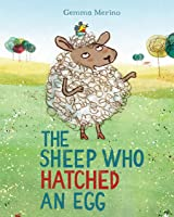 The Sheep Who Hatched An
