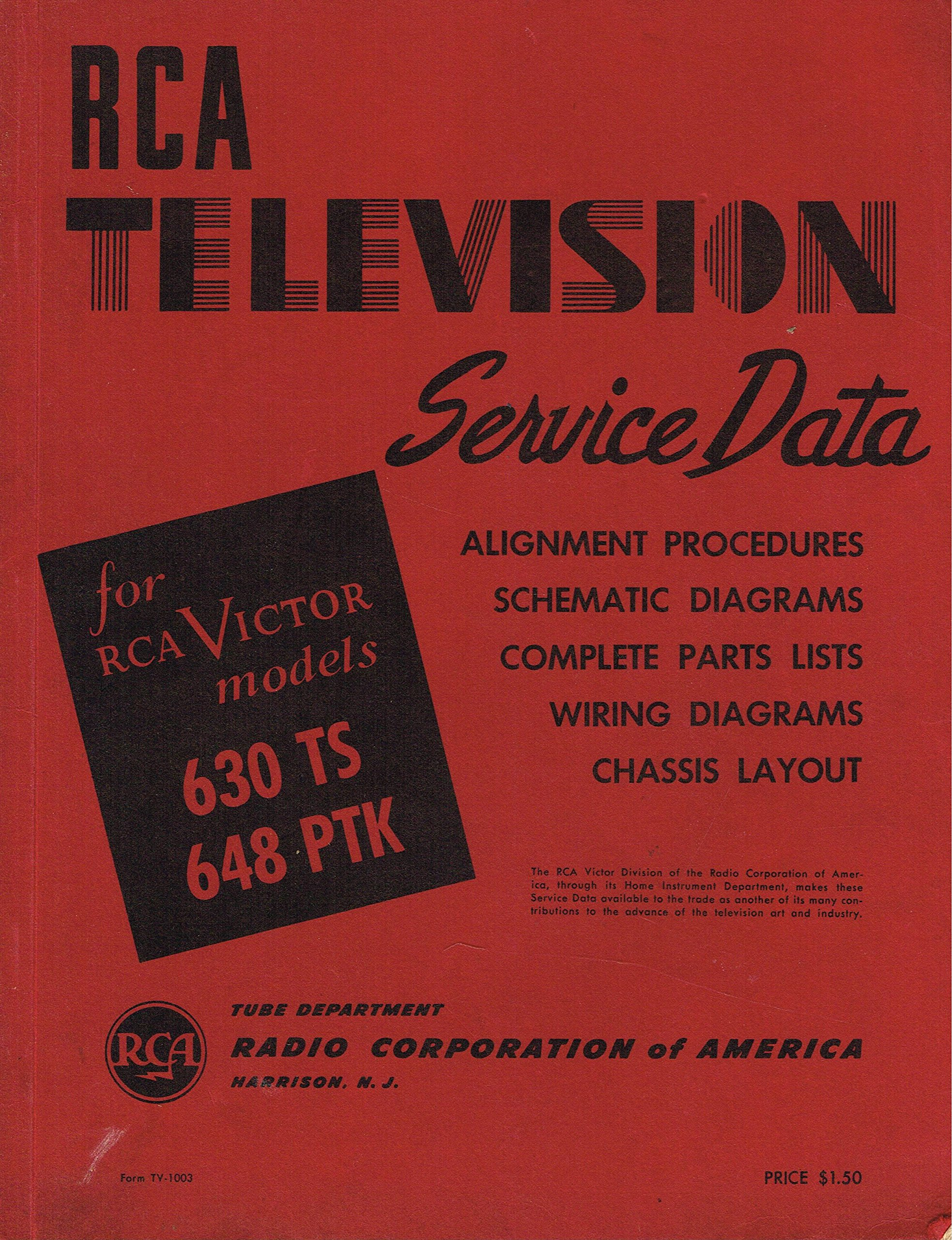 television service data for rca victor models 630 ts & 648 ptk (alignment  procedures, schematic diagrams, complete parts lists, wiring diagrams,