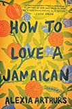 How to Love a Jamaican: Stories