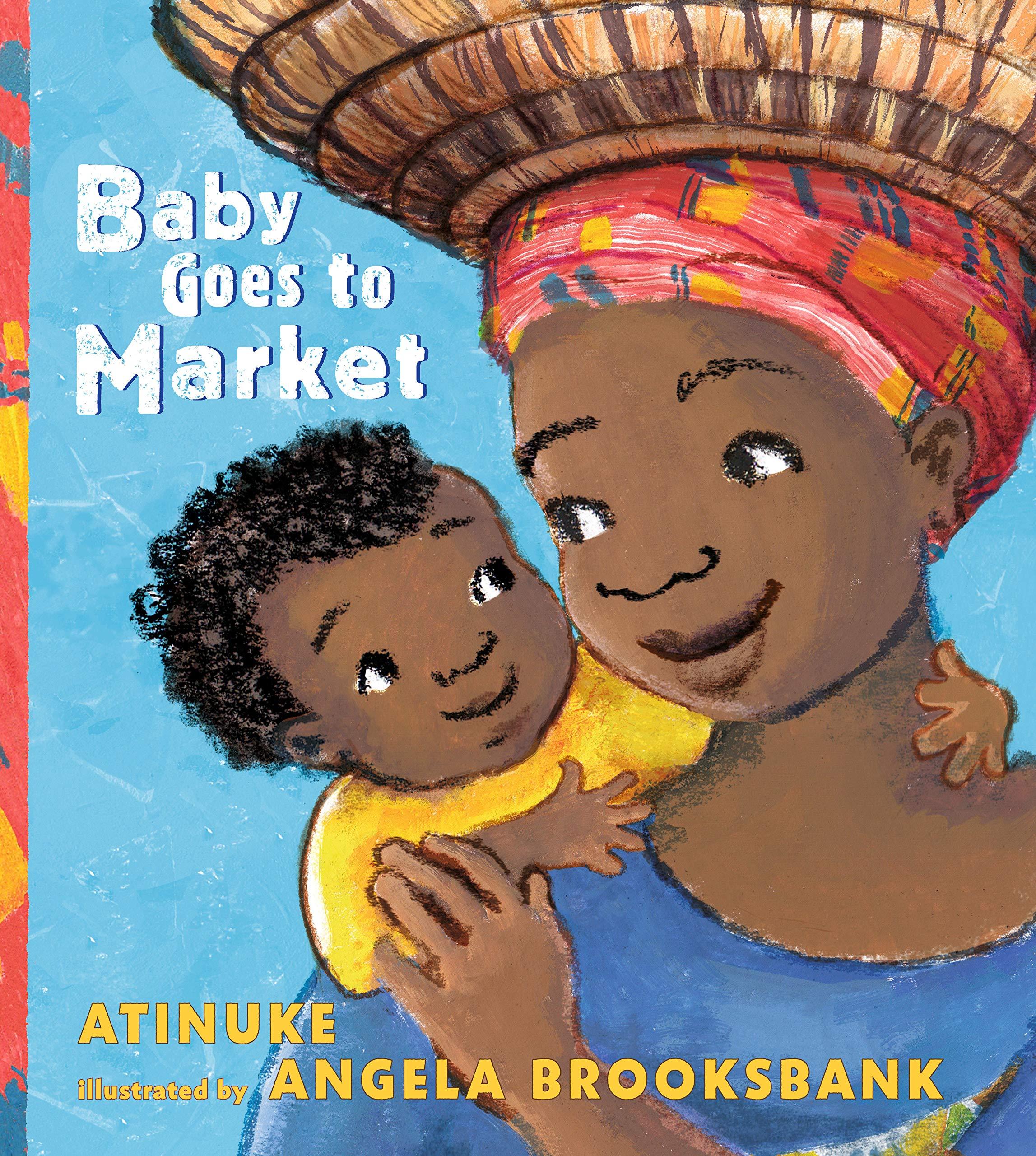 Baby Goes to Market: Atinuke, Brooksbank, Angela: 9780763695705:  Amazon.com: Books