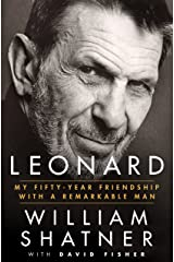 Leonard: My Fifty-Year Friendship with a Remarkable Man Kindle Edition