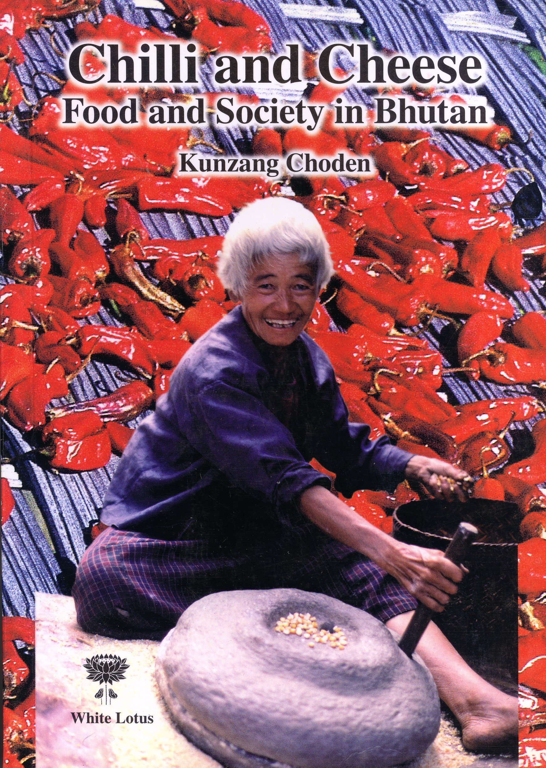 Read Online Chilli and Cheese: Food and Society in Bhutan ebook
