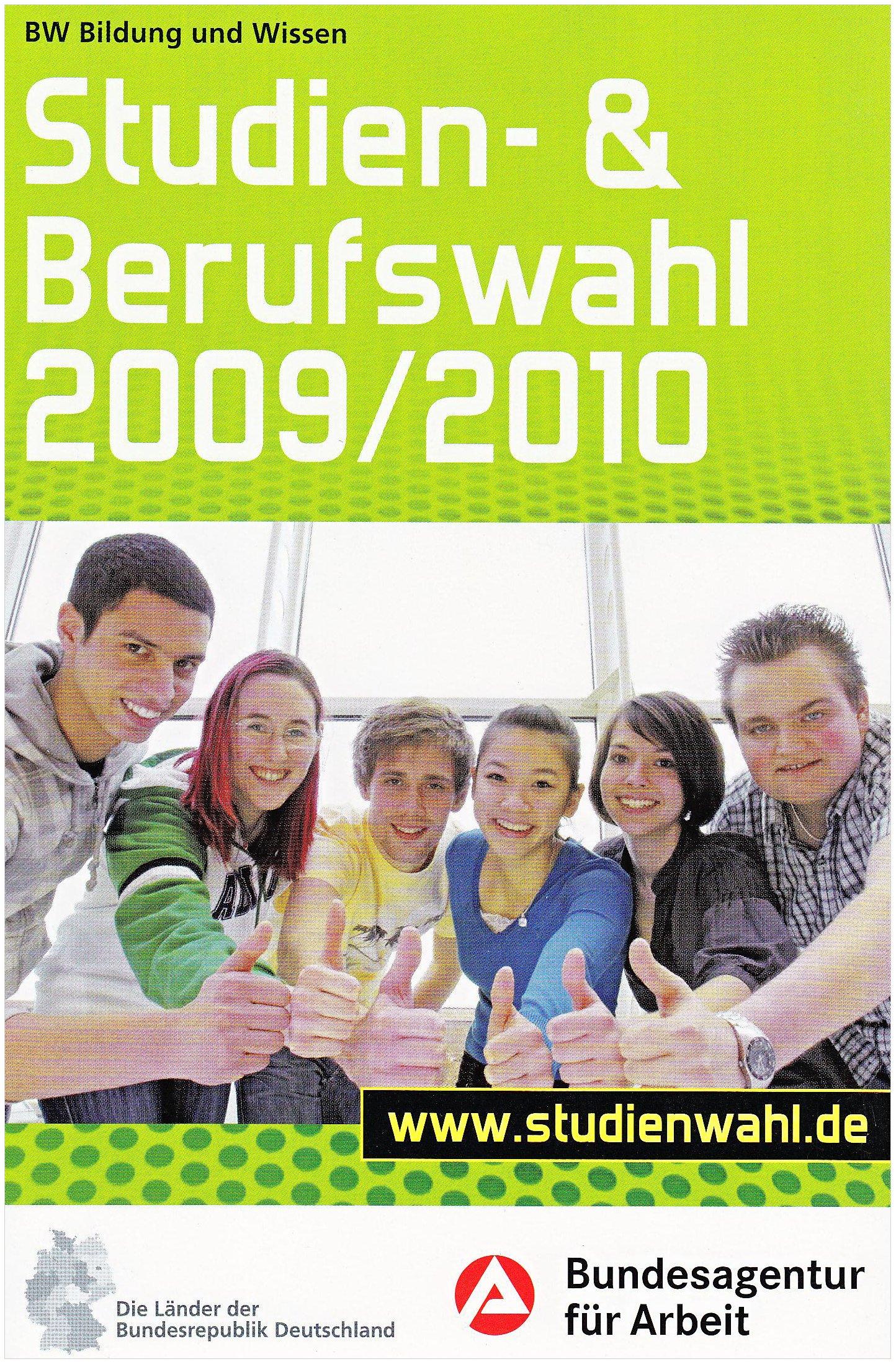 Studien- und Berufswahl Ausgabe 2009/2010: Informationen und Entscheidungshilfen