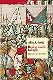 Rapine, assedi, battaglie: La guerra nel Medioevo