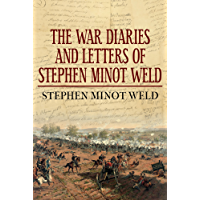 The War Diaries and Letters of Stephen Minot Weld