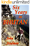 Six Years in Bhutan