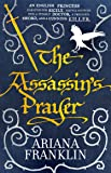 The Assassin's Prayer: Mistress of the Art of Death, Adelia Aguilar series 4