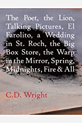 The Poet, The Lion, Talking Pictures, El Farolito, A Wedding in St. Roch, The Big Box Store, The Warp in the Mirror, Spring, Midnights, Fire & All Paperback
