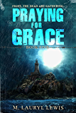 Praying for Grace (The Grace Series Book 5)
