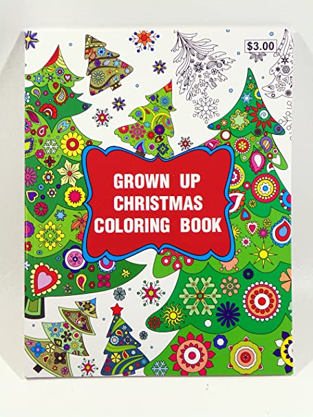 Amazon.com : Grown Up Christmas Coloring Book : Everything Else