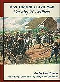 Don Troiani's Civil War Cavalry & Artillery