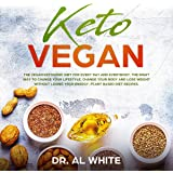 Keto Vegan: The Vegan Ketogenic Diet for Every Day and Everybody.: The Right Way to Change Your Lifestyle, Change Your Body and Lose Weight without Losing Your Energy. Plant Based Diet Recipes.