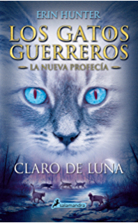 Claro de luna: Los gatos guerreros - La nueva profecía II (Narrativa Joven nº