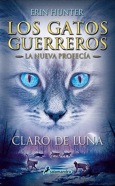 Claro de luna (Los Gatos Guerreros   La Nueva Profecía 2): . eBook ...