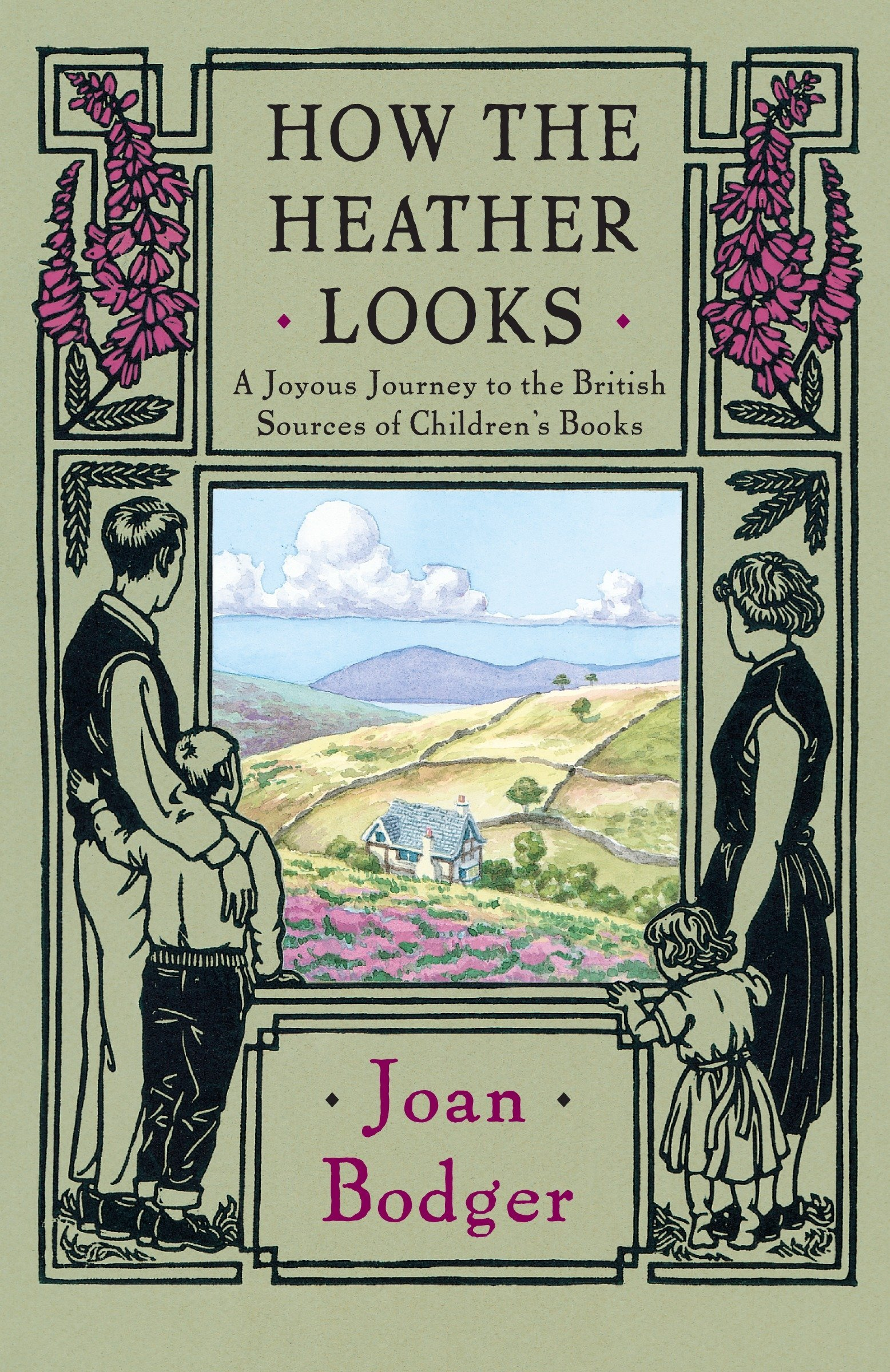 Download How the Heather Looks: A Joyous Journey to the British Sources of Children's Books PDF