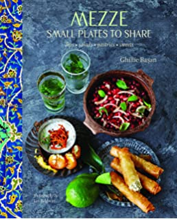 The complete book of turkish cooking all the ingredients mezze small plates to share forumfinder Images