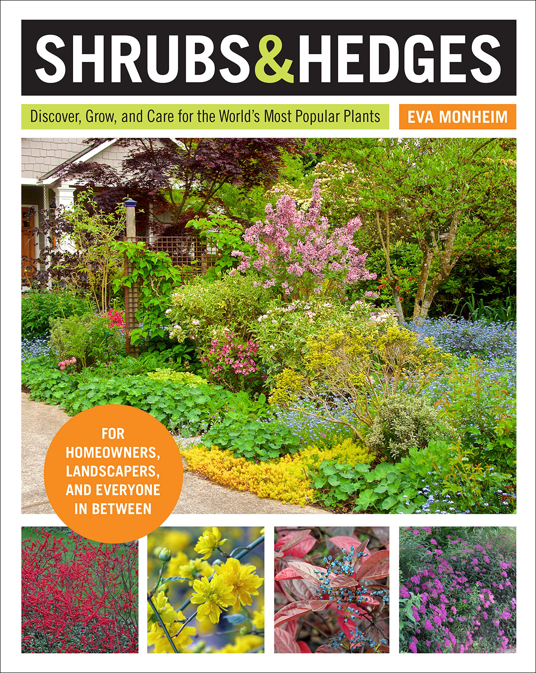 Shrubs And Hedges Discover Grow And Care For The World S Most