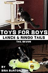 Toys For Boys (Lance & Ringo Tails, #7) Kindle Edition