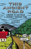 This Ancient Road - London to Holyhead: A Journey Through Time