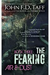 The Fearing: Book Three - Air and Dust (The Fearing Series 3) Kindle Edition