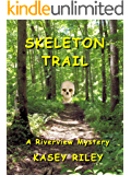 Skeleton Trail: A Riverview Mystery