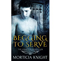 Begging to Serve (The Hampton Road Club Book 5) (English Edition)