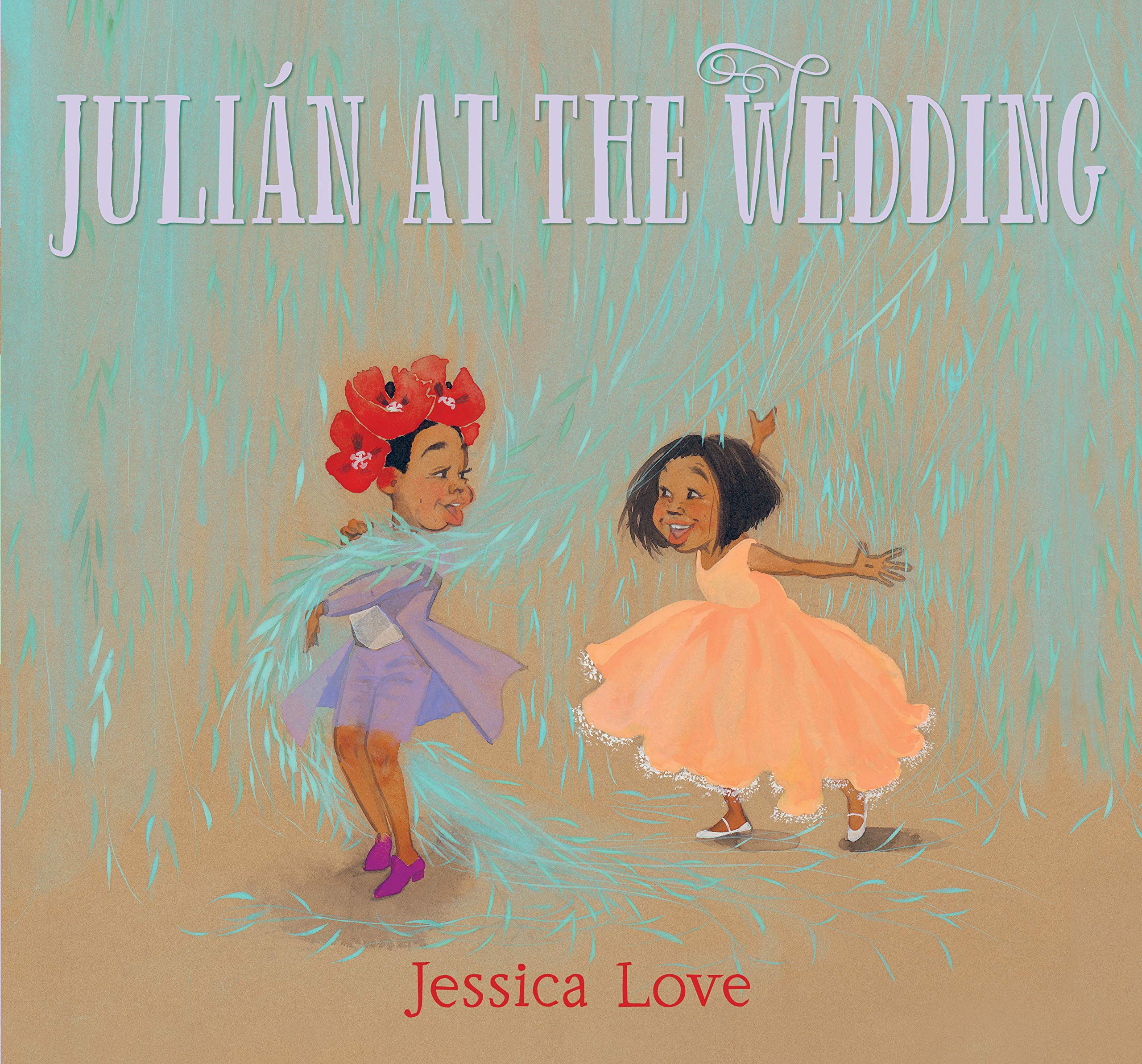 Julián at the Wedding: Love, Jessica, Love, Jessica: 9781536212389: Amazon.com:  Books