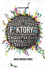 F*KTORY, Vol. 2: Revolting Roaches Kindle Edition